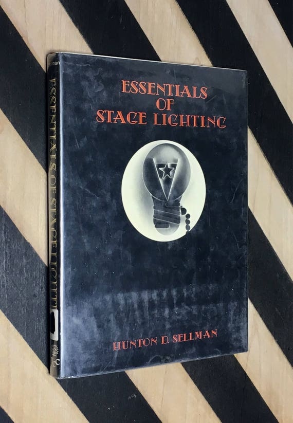 Essentials of Stage Lighting by Hunton D. Sellman (1976) hardcover book