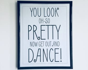"""Wedding Bathroom Sign, Wedding Toilet Sign, Restroom Sign - """"You look oh-so pretty, now get out and dance!"""""""