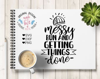 Momlife Cut File in SVG DXF PNG, Messy Bun and Getting Things Done, Momlife Printable, Momlife svg, Mom svg, Mom printable, Mom Cricut