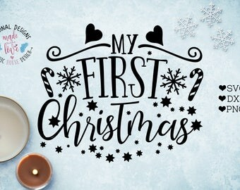 Christmas SVG, Christmas Cut File, My First Christmas SVG, First Christmas Cut File in SVG, dxf, png, my first christmas, 1st christmas svg