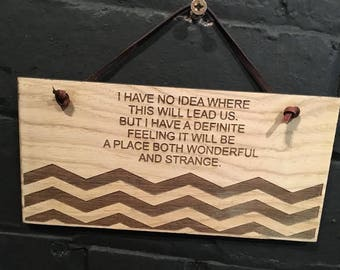 """Twin Peaks """"I have no idea where this will lead us ..."""" Shabby chic style wooden wall plaque/sign from the cult TV series. Gift."""