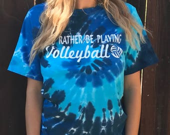 I'd Rather Be Playing Volleyball T-Shirt Tie Dye