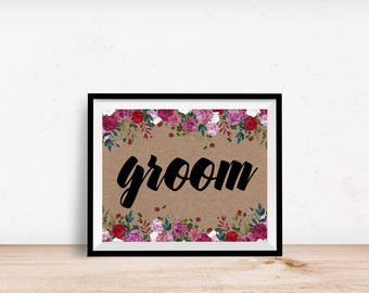 Groom Sign #2  - Wedding printable, Botanical, Rustic Groom Sign, 8x10 printable wedding sign, 8x10 wedding sign, floral, wedding Groom sign