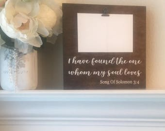 "I Have Found The One Whom My Soul Loves Clip Picture Frame- Rustic 9""x 9"" Clip Frame-Song Of Solomon 3:4-Wedding Gift-Bridal Gift"