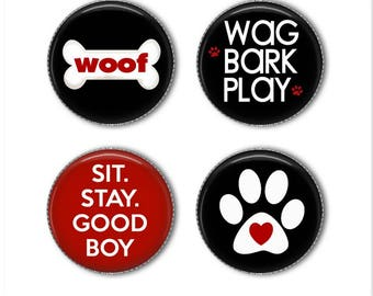 Dog sayings magnets or dog sayings pins, dog magnets, dog pins, refrigerator magnets, fridge magnets, office magnets