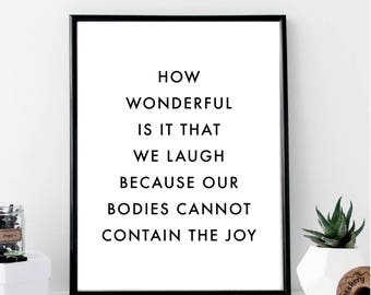 How Wonderful Is It That We Laugh Because Our Bodies... Print // Minimal // Fashion // Typography // Scandinavian // Quote // Office // Gift