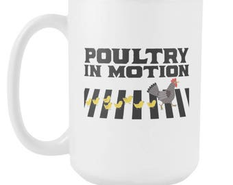 Poultry In Motion 15oz Mug - Chicken Lover Gifts