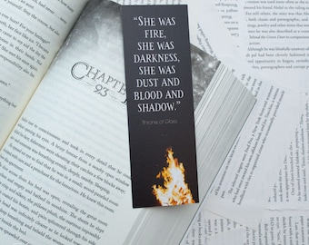 "Throne of Glass ""She was fire"" Inspired Bookmark"