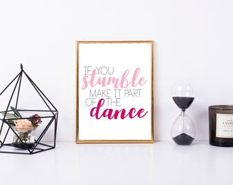 If You Stumble Make it Part of the Dance, Gift Idea, Printable Quote, Digital Wall Art, Digital Art, Printable art, framed quote