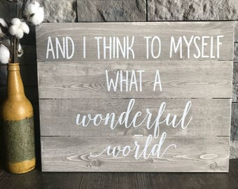 What a Wonderful World Sign, Louis Armstrong Lyric Sign, Rustic Wooden Home Decor, Living Room Decor, Housewarming Gift, Realtor Gift