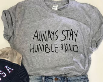 Always Stay Humble and Kind Tee T shirt Faith Hill Tim McGraw Country Concert