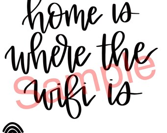 Home is where the wifi is DIGITAL DOWNLOAD