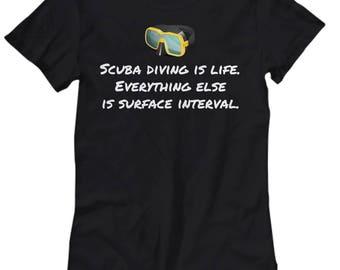 Funny Scuba Diver Gift - Diving Shirt - Women's Tee - Scuba Diving Is Life - Diver Present Idea