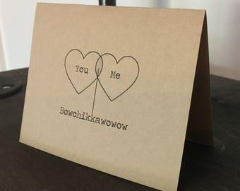 You Me Bowchikkawowow card // Valentine's Day // Funny // Birthday // Dating // Flirty