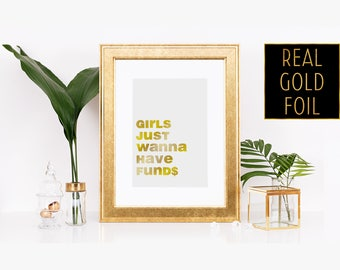 Feminist Home Decor - Girls Wanna Have Funds - Foil Quote Trend - Faux Rose Gold Foil - Cubicle Decor Ideas - Gold Desk Accessory - Prints