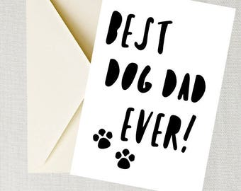 """Best Dog Dad Ever Printable Father's Day Card Dad Birthday Card 5"""" x 7"""" Folded Card Digital Download"""