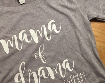 Mama of Drama Shirt/Girl Mom/Funny Tee/Mom Tee