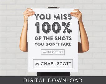 Digital Download Print - The Office Michael Scott Black White Typography You Miss 100% Shots You Don't Take Wayne Gretzky - Wall Art, Poster