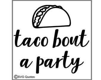SVG Cutting File Taco Bout a Party EPS DXF for Cricut Explore,Silhouette & More. Instant Download. Personal/Commercial Use. Vinyl stickers