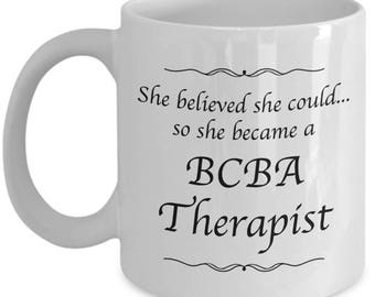 BCBA Therapist Gifts - She Believed She Could So She Became a BCBA Therapist - Coffee Mug for Women Who Are BCBA Therapists - Therapy Gifts
