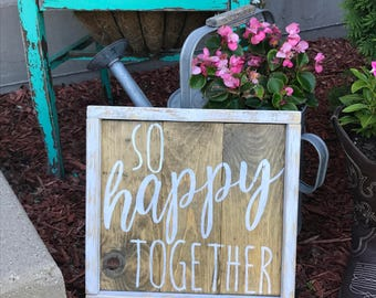 So Happy Together Distressed Sign