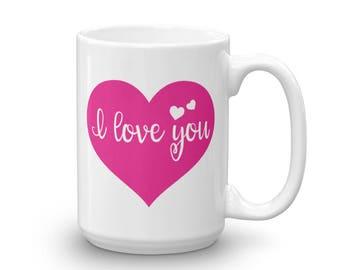 I Love You Mug - Anniversary Mug - Happy Anniversary - Anniversary Gift - Wedding Gift - Wedding Mug - Coffee Mug - I Love You Coffee Mug -