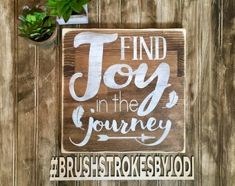 Find joy in the Journey, rustic wood sign, handpainted wooden signs, wooden signs, wood sign, inspirational signs, inspiring, rustic sign