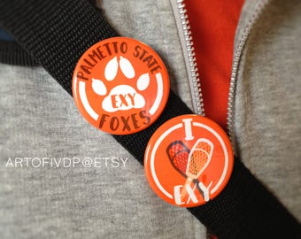 Pins: Palmetto State Foxes/ I love exy