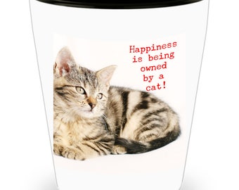 Happiness Is Being Owned By A Cat! Sweet Gray Striped Cat Photograph Adorns Cool Ceramic Shot Glass Makes a Perfect Gift!