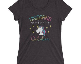Unicorns Are Born in October T-shirt - Birthday Tee Shirt for Unicorn Lovers
