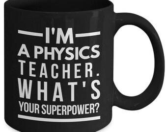 Cool Physics Teacher Coffee Mug - I'm A Physics Teacher - What's Your Superpower