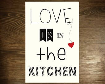 """Poster """"LOVE IS IN THE KITCHEN""""... we love"""