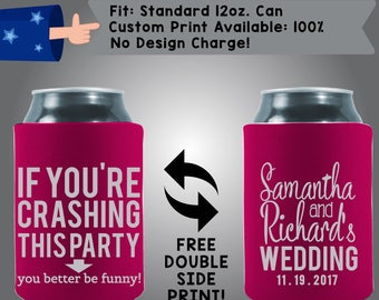 If You're Crashing This Party You Better Be Funny Collapsible Fabric Wedding Can Coolers, Cheap Can Coolers Wedding Favors (Etsy-W236)