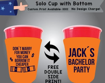 Don't Marry for Money you can Borrow it Cheaper SOLOC Solo Cup with Bottom Cooler Double Side Print (SOLOC-Bach01)