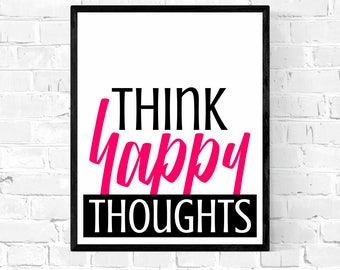 "Printable Art | ""Think Happy Thoughts"" 