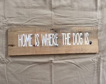 Home is where the dog is pallet wood sign