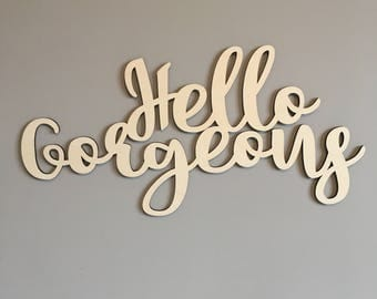 Hello Gorgeous, Nursery, Bedroom, Girl's Room, Twin, Wall Decor, Home Decor, Laser, Couple, Girl Decor, Wood, Sign, Saying, Wooden