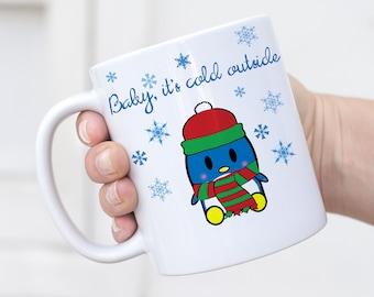 Baby It's Cold Outside Cute Penguin Mug, Christmas Mug, Winter Mug