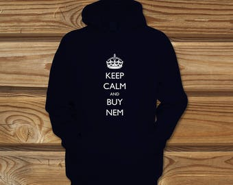 Keep Calm and Buy NEM Funny Cryptocurrency Hoodie Hooded Sweatshirt