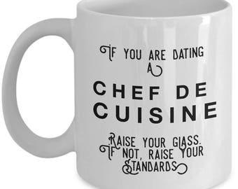 if you are dating a Chef de Cuisine raise your glass. if not, raise your standards - Cool Valentine's Gift