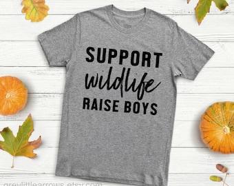 Support Wildlife Raise Boys Shirt, Boy Mom, Baby Shower Gift, Mom Boss, Stay at Home Mom, Mom Shirt, Mom Shirts, Gift for Mom, Raising Boys