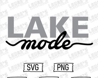Lake Mode SVG - Lake SVG - Lake Life SVG - Lake Living Svg - Lake Svg - Lake Life cut file - Lake Mode Svg - I love the lake Svg