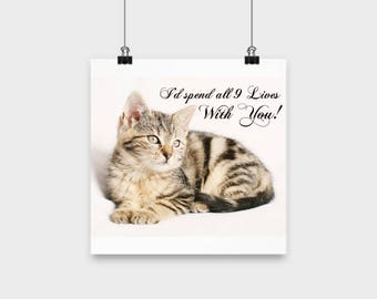 Cat Poster - I'd Spend All 9 Lives With You Poster - Cute Cat Poster - Funny Cat Poster - Gift Poster - Gift Idea - Poster For Cat Lover
