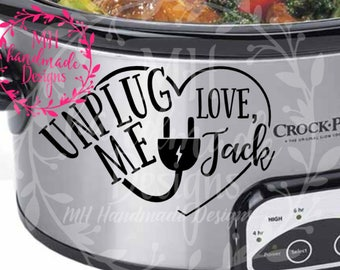 Specialty Crockpot Decal, Unplug me- Love, Jack (This is us)