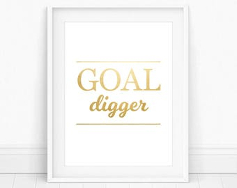 Goal Digger - Goal Digger Print, Goals Print, Goal Digger Gift, Goal Printable, Goal Digger Sign, Printable Wall Art, Digital Download