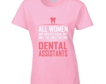 Dental Assistants T Shirt