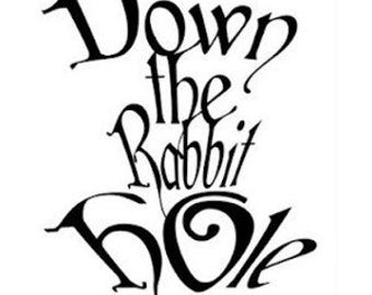 Down The Rabbit Hole .svg/ .png for Cricut and Silhouette