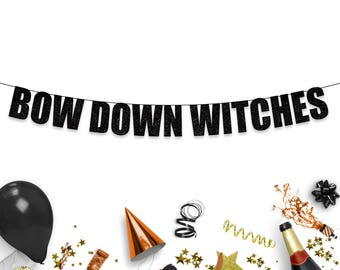 BOW DOWN WITCHES - Fun Halloween Party Banner