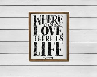 where there is love there is life - inspirational sign - home sign - gift - farmhouse decor - fixer upper style