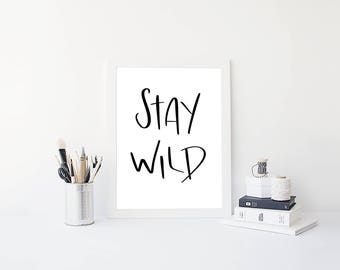 PRINTABLE Art: 'Stay Wild' Digital A4 Print, Black and White, Home Decor Print